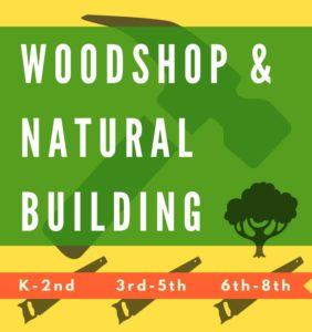 Woodshop & Natural Building
